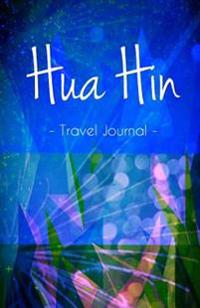 Hua Hin Travel Journal: High Quality Notebook for Hua Hin