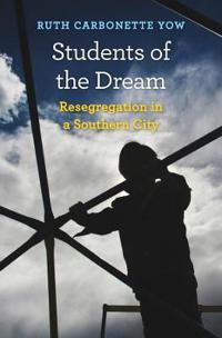 Students of the Dream: Resegregation in a Southern City