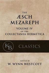 Aesch Mezareph: Or Purifying Fire