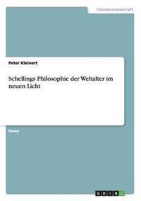 Schellings Philosophie Der Weltalter Im Neuen Licht