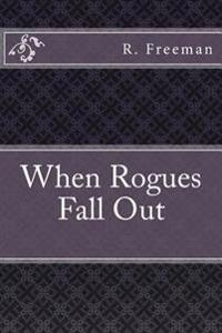 When Rogues Fall Out