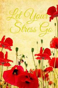 Let Your Stress Go: (Blank Journal)