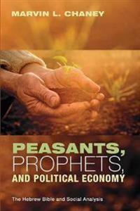 Peasants, Prophets, & Political Economy