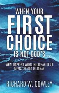 When Your First Choice Is Not God's...