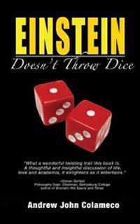 Einstein Doesn't Throw Dice
