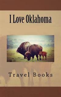 I Love Oklahoma: A 5 X 8 Blank Journal