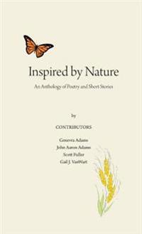 Inspired by Nature: An Anthology of Poetry and Short Stories