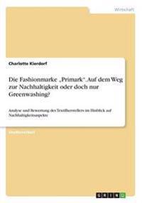 """Die Fashionmarke """"Primark. Auf Dem Weg Zur Nachhaltigkeit Oder Doch Nur Greenwashing?"""