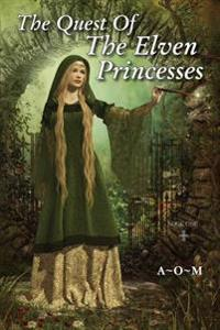 The Quest of the Elven Princesses: Book One