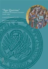 Ego Quirina: Testamenti Di Veneziane E Forestiere (1200-1261)