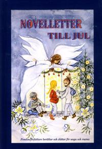 Novelletter till jul : Femton författare berättar och diktar för unga och v