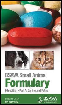 BSAVA Small Animal Formulary, Part a: Canine and Feline