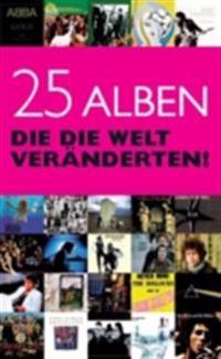 25 Alben, die die Welt veraenderten