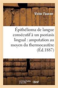 �pith�lioma de la Langue Cons�cutif � Un Psoriasis Lingual