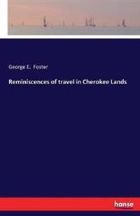 Reminiscences of travel in Cherokee Lands