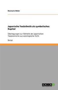 Japanische Teeasthetik ALS Symbolisches Kapital