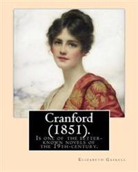 Cranford (1851). Novel by: Elizabeth Gaskell: Cranford Is One of the Better-Known Novels of the 19th-Century English Writer Elizabeth Gaskell.