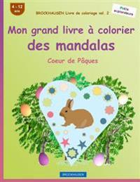 Brockhausen Livre de Coloriage Vol. 2 - Mon Grand Livre a Colorier Des Mandalas: Coeur de Paques