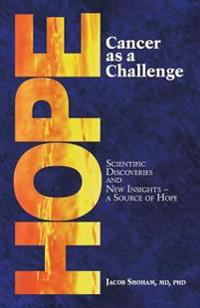 Hope Cancer as a Challenge: Scientific Discoveries and New Insights-A Source of Hope