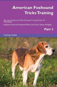 American Foxhound Tricks Training American Foxhound Tricks & Games Training Tracker & Workbook. Includes