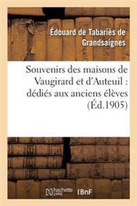 Souvenirs Des Maisons de Vaugirard Et d'Auteuil