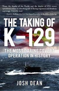 Taking of k-129 - the most daring covert operation in history