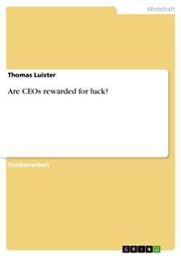 Are Ceos Rewarded for Luck?