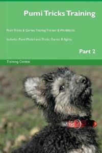 Pumi Tricks Training Pumi Tricks & Games Training Tracker & Workbook. Includes: Pumi Multi-Level Tricks, Games & Agility. Part 2