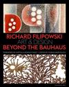 Richard Filipowski: Art and Design Beyond the Bauhaus