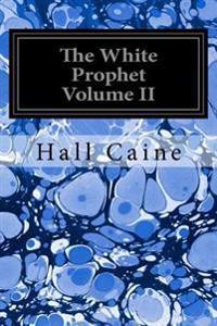The White Prophet Volume II