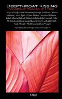 Deepthroat Kissing - Moderne Iranische Lyrik