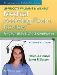 LWW's Medical Assisting Exam Review for CMA, RMA & CMAS Certification