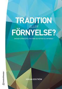 Tradition eller förnyelse? : svensk utrikespolitik före och efter EU-inträdet