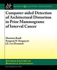 Computer-aided Detection of Architectural Distortion in Prior Mammograms of Interval Cancer