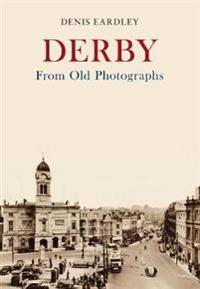 Derby from Old Photographs