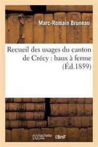 Recueil Des Usages Du Canton de Crecy: Baux a Ferme