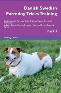 Danish Swedish Farmdog Tricks Training Danish Swedish Farmdog Tricks & Games Training Tracker & Workbook. Includes