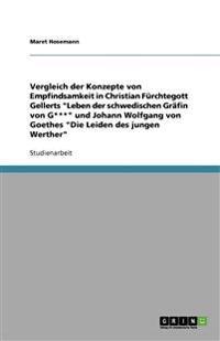 """Vergleich Der Konzepte Von Empfindsamkeit in Christian Furchtegott Gellerts """"Leben Der Schwedischen Grafin Von G***"""" Und Johann Wolfgang Von Goethes """""""