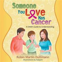 Someone You Love Has Cancer