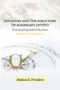 Inflation and the Structure of Aggregate Output