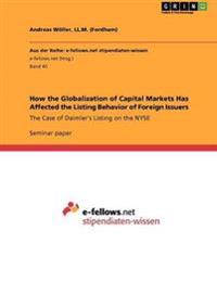 How the Globalization of Capital Markets Has Affected the Listing Behavior of Foreign Issuers