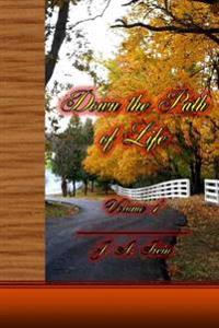 Down the Path of Life, Volume 1