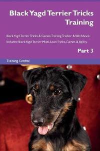 Black Yagd Terrier Tricks Training Black Yagd Terrier Tricks & Games Training Tracker & Workbook. Includes