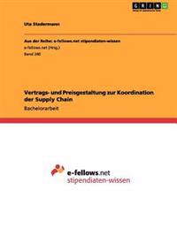 Vertrags- Und Preisgestaltung Zur Koordination Der Supply Chain
