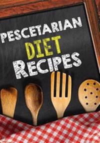 Pescetarian Diet Recipes: Blank Recipe Cookbook, 7 X 10, 100 Blank Recipe Pages