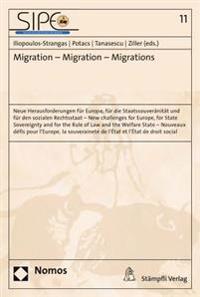 Migration - Migration - Migrations: Neue Herausforderungen Fur Europa, Fur Die Staatssouveranitat Und Fur Den Sozialen Rechtsstaat / New Challenges fo