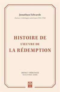 Histoire de L'Oeuvre de La Redemption (the History of the Work of Redemption)