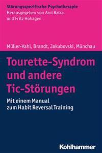 Tourette-Syndrom Und Andere Tic-Storungen: Mit Einem Manual Zum Habit Reversal Training