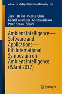 Ambient Intelligence- Software and Applications – 8th International Symposium on Ambient Intelligence Isami 2017
