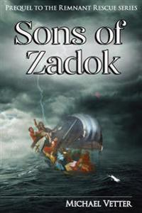 Sons of Zadok: Prequel to the Remnant Rescue Series